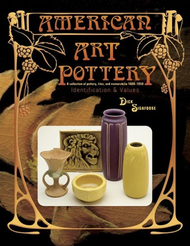 American Art Pottery: A Collection of Pottery, Tiles, and Memorabilia, 1880-1950 : Identification & Values American Art Pottery