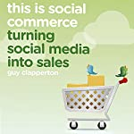 This Is Social Commerce: Turning Social Media into Sales | Guy Clapperton