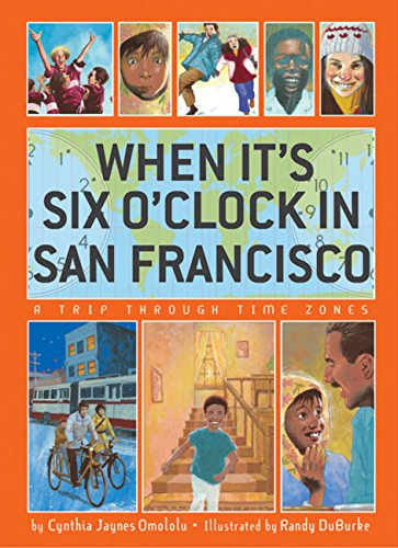 When It's Six O'Clock in San Francisco: A Trip Through Time Zones PDF