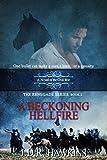 A Beckoning Hellfire: A Novel of the Civil War (The Renegade Series Book 2)