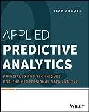 Applied Predictive Analytics: Principles and