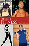 Tony Naturale Let's Talk Fitness, Anthony Naturale, 193509713X