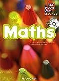 Maths Bac Pro, 3 ans : Seconde professionnelle (1Cédérom)