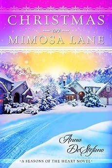 Christmas on Mimosa Lane (A Seasons of the Heart Novel) by [DeStefano, Anna]