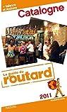 Guide du Routard Catalogne + Valence et Andorre 2011 par Guide du Routard