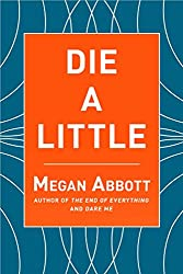 Die a Little: A Novel
