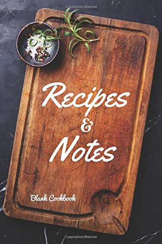 Download Blank Cookbook Recipes & Notes: Cooking recipe notebook (Laura Cooking) (Volume 17) ebook