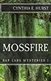 Mossfire (R&P Labs Mysteries Book 1)