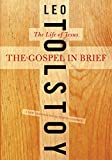 The Gospel in Brief: The Life Of Jesus (Harper Perennial Modern Thought)