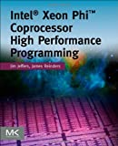 Intel Xeon Phi Coprocessor High Performance Programming, James Jeffers and James Reinders, 0124104142