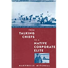 From Talking Chiefs to a Native Corporate Elite: The Birth of Class and Nationalism among Canadian Inuit