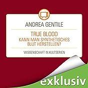 True Blood: Kann man synthetisches Blut herstellen? (Wissenschaft in Kultserien) | Andrea Gentile