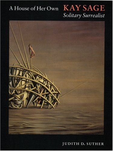 A House of Her Own: Kay Sage, Solitary Surrealist
