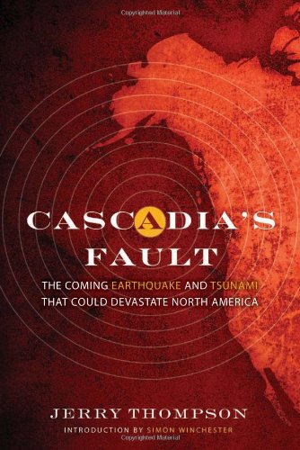 Cascadia's Fault: The Earthquake and Tsunami That Could Devastate North America