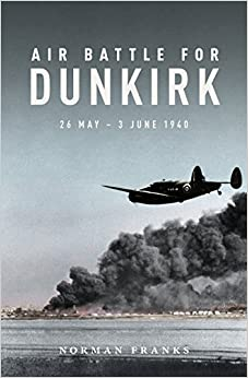 Book Air Battle for Dunkirk: 26 May - 3 June 1940