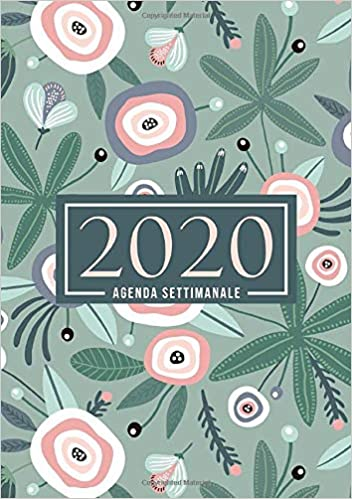 Fiori Bianchi E Verdi.Amazon Com Agenda Settimanale 2020 1 Gennaio 2020 Al 31 Dicembre