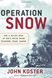 Operation Snow: How a Soviet Mole in FDR's White House Triggered Pearl Harbor