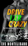 Drive Her Crazy (THE BILLIONAIRE AND THE POP DIVA Volume 1)