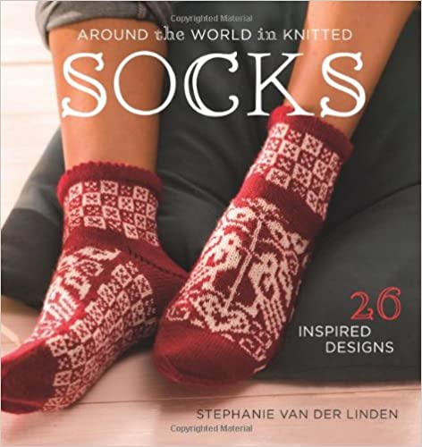 Book Around the World in Knitted Socks: 26 Inspired Designs