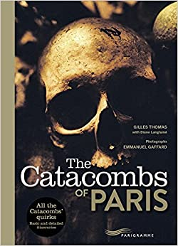 Book The Catacombs of Paris 2017