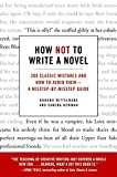 Image of How Not to Write a Novel: 200 Classic Mistakes and How to Avoid Them--A Misstep-by-Misstep Guide