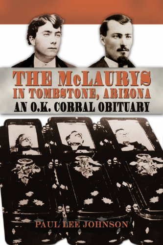 The McLaurys in Tombstone, Arizona: An O.K. Corral Obituary (A. C. Greene Series Book 12) (Fort In Universities Worth Tx)