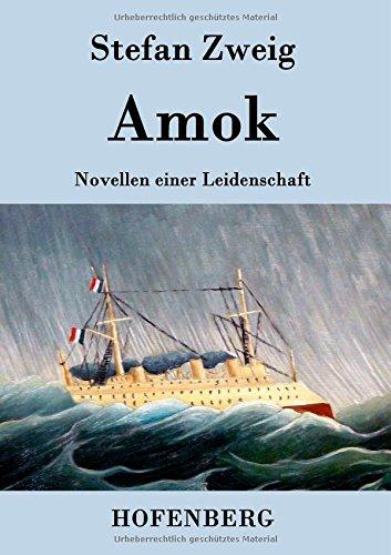 Amok: Novellen einer Leidenschaft