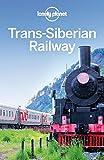 Trans-Siberian Railway (Lonely Planet Trans-Siberian Railway)