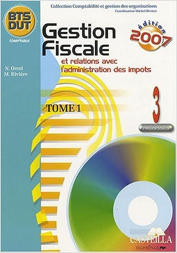 Télécharger le forum Google Books Gestion fiscale et relations avec l'administration des impôts BTS/DUT : Processus 3 Tome 1 2713528712 in French MOBI by Michel Rivière