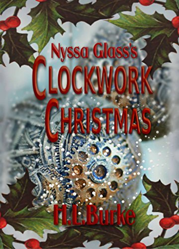 Nyssa Glass's Clockwork Christmas: A Christmas Novelette by [Burke, H. L.]