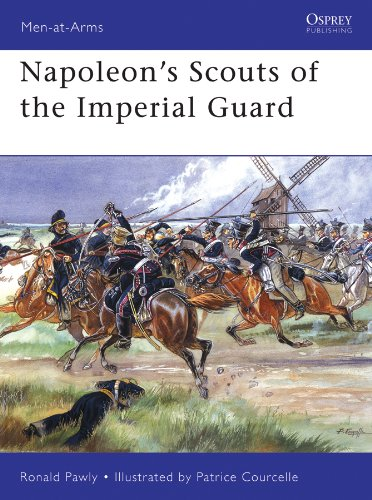 Napoleon's Scouts of the Imperial Guard (Men-at-Arms Book 433) (Imperial Gunpowder)