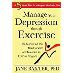 Learn more about the book, Manage Your Depression Through Exercise: The Motivation You Need to Start and Maintain an Exercise Program