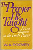 The Prayer He Taught, William A. Poovey, 0806615648