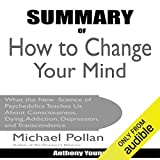 Summary of How to Change Your Mind by Michael