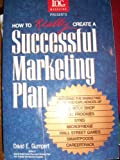 How to Really Create a Successful Marketing Plan, David E. Gumpert and Jeanne Zimmerman, 1880394014