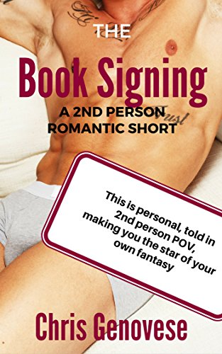 The Book Signing (A 2nd Person Romantic Short) (2nd Person Romantic Shorts 1)