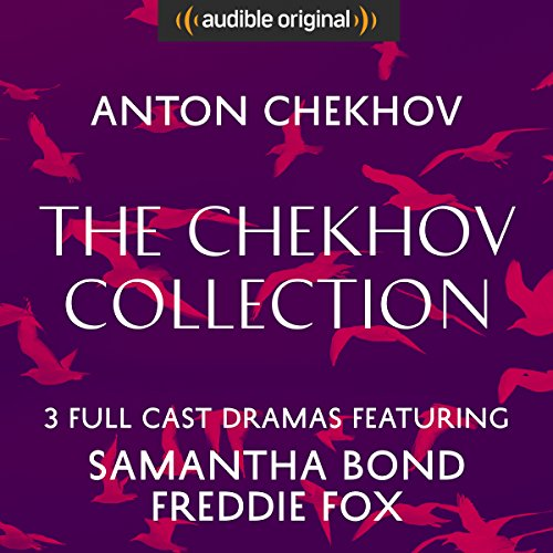 The Chekhov Collection (The Seagull, Three Sisters, The Cherry Orchard) - Audible Classic Theatre: An Audible Original (Cherry Classic Collection)