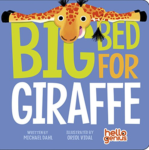 Big Bed for Giraffe (Hello Genius)