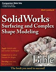 SolidWorks Surfacing and Complex Shape Modeling Bible