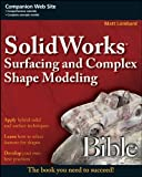 3d solidworks software - SolidWorks Surfacing and Complex Shape Modeling Bible