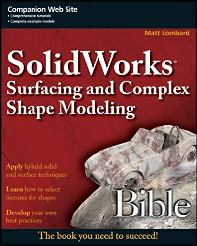 SolidWorks Surfacing and Complex Shape Modeling Bible download pdf