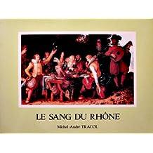 Le sang du Rhône, une histoire de la vigne et du vin