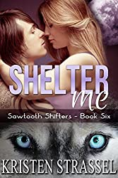 Shelter Me: BBW Paranormal Shifter Romance (Sawtooth Shifters Book 6)
