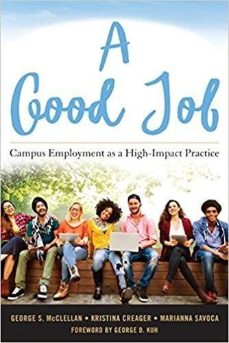 A Good Job: Campus Employment as a High-Impact Practice