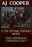 aj cooper - Unconquered Son (The Imperial Chronicles Book 1)