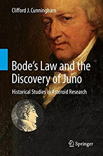 Bode's Law and the Discovery of Juno: Historical Studies in Asteroid Research (3319328735) | Amazon price tracker / tracking, Amazon price history charts, Amazon price watches, Amazon price drop alerts