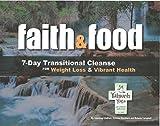Faith & Food:7-Day Transitional Cleanse: Weight Loss & Vibrant Health (Faith & Food Cleanse Book 1)