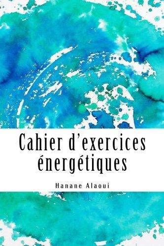 Cahier dexercices énergétiques Expérimentez et développez votre magnétisme  [Alaoui, Hanane] (Tapa Blanda)