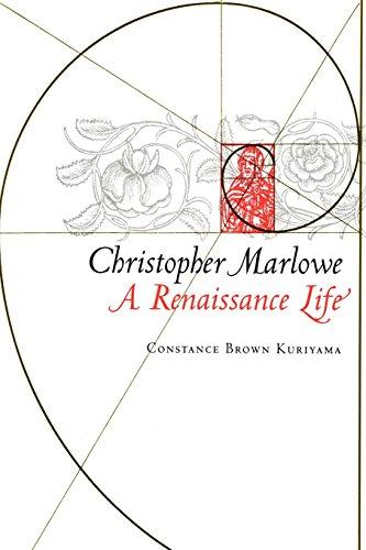 Christopher Marlowe: A Renaissance Life
