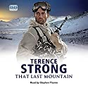 The Last Mountain Audiobook by Terence Strong Narrated by Terence Thorne